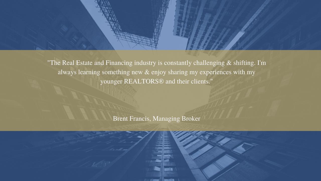 Brent Francis, Managing Broker